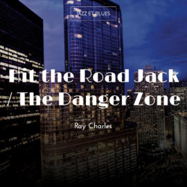 Hit the Road Jack / The Danger Zone