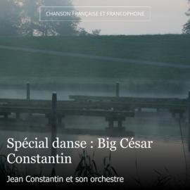 Spécial danse : Big César Constantin