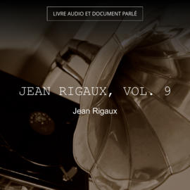 Jean Rigaux, vol. 9