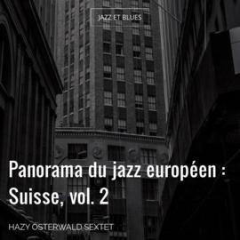 Panorama du jazz européen : Suisse, vol. 2