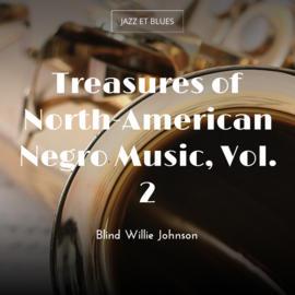 Treasures of North-American Negro Music, Vol. 2