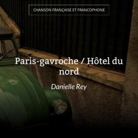Paris-gavroche / Hôtel du nord