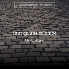 Tant qu'une colombe