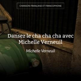 Dansez le cha cha cha avec Michelle Verneuil