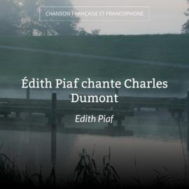 Édith Piaf chante Charles Dumont