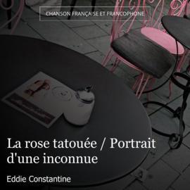 La rose tatouée / Portrait d'une inconnue