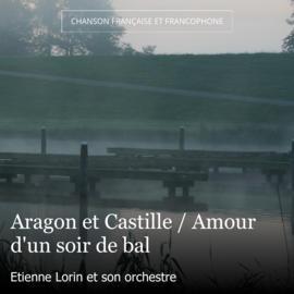 Aragon et Castille / Amour d'un soir de bal