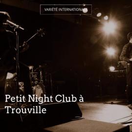 Petit Night Club à Trouville