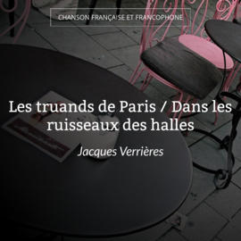 Les truands de Paris / Dans les ruisseaux des halles