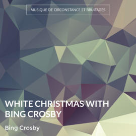 White Christmas with Bing Crosby