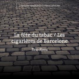 La fête du tabac / Les cigarières de Barcelone
