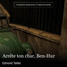 Arrête ton char, Ben-Hur
