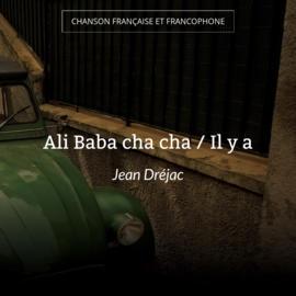 Ali Baba cha cha / Il y a