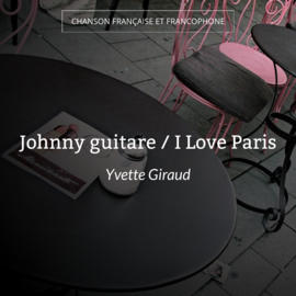 Johnny guitare / I Love Paris