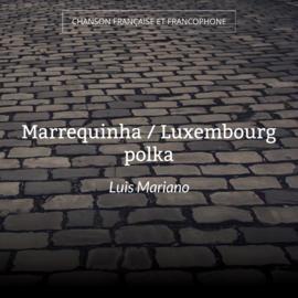 Marrequinha / Luxembourg polka