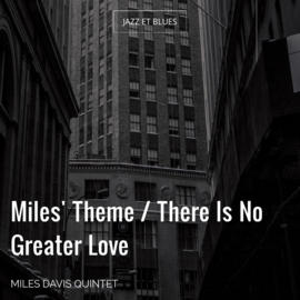 Miles' Theme / There Is No Greater Love