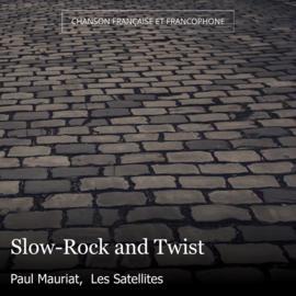 Slow-Rock and Twist