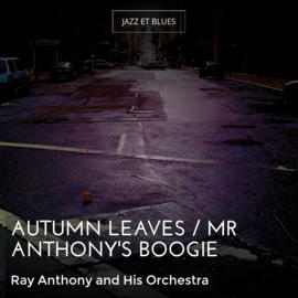 Autumn Leaves / Mr Anthony's Boogie