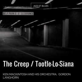 The Creep / Tootle-Lo-Siana