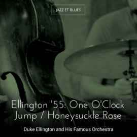 Ellington '55: One O'Clock Jump / Honeysuckle Rose