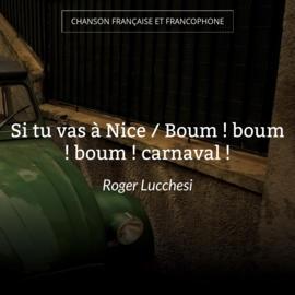 Si tu vas à Nice / Boum ! boum ! boum ! carnaval !