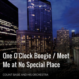 One O'Clock Boogie / Meet Me at No Special Place