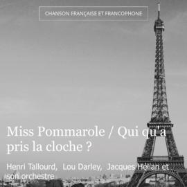 Miss Pommarole / Qui qu'a pris la cloche ?