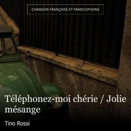 Téléphonez-moi chérie / Jolie mésange