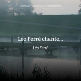 Léo Ferré chante...