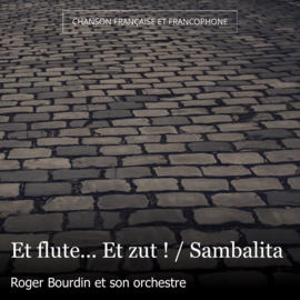 Et flute... Et zut ! / Sambalita