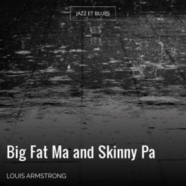 Big Fat Ma and Skinny Pa