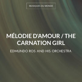 Mélodie D'amour / The Carnation Girl