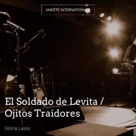 El Soldado de Levita / Ojitos Traidores