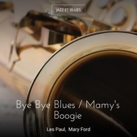 Bye Bye Blues / Mamy's Boogie