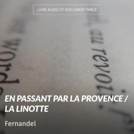 En passant par la Provence / La linotte