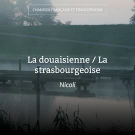 La douaisienne / La strasbourgeoise