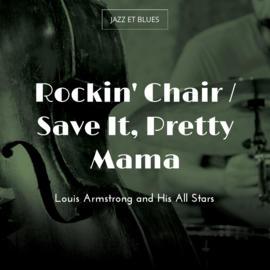 Rockin' Chair / Save It, Pretty Mama