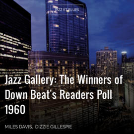 Jazz Gallery: The Winners of Down Beat's Readers Poll 1960
