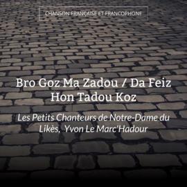 Bro Goz Ma Zadou / Da Feiz Hon Tadou Koz