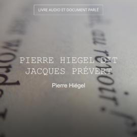 Pierre Hiegel dit Jacques Prévert