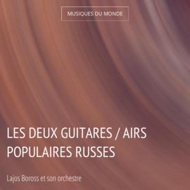 Les deux guitares / Airs populaires russes