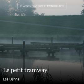 Le petit tramway