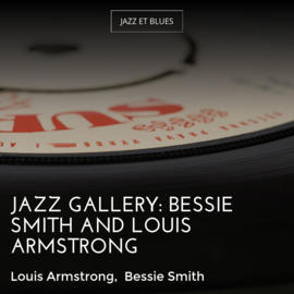 Jazz Gallery: Bessie Smith and Louis Armstrong