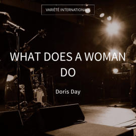 What Does a Woman Do