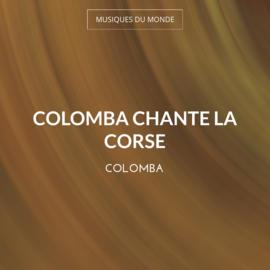 Colomba chante la Corse