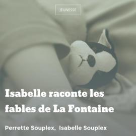 Isabelle raconte les fables de La Fontaine