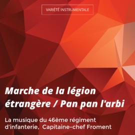 Marche de la légion étrangère / Pan pan l'arbi