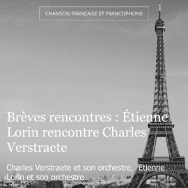 Brèves rencontres : Étienne Lorin rencontre Charles Verstraete
