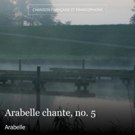 Arabelle chante, no. 5