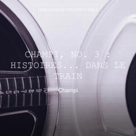 Champi, no. 3 : Histoires... dans le train